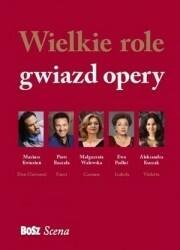 Bosz Wielkie role gwiazd opery - AGNIESZKA OKOŃSKA