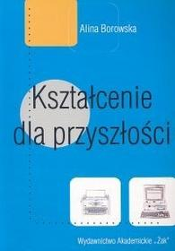 Kształcenie dla przyszłości - Borowska Alina