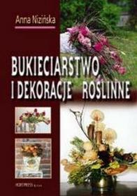 Nizińska Anna Bukieciarstwo i dekoracje roślinne HORTPRESS / wysyłka w 24h