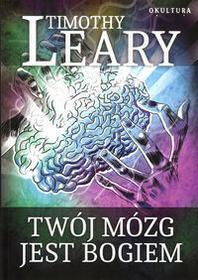 Okultura Twój mózg jest Bogiem - Timothy Leary
