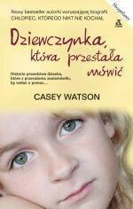 Casey Watson Dziewczynka, która przestała mówić