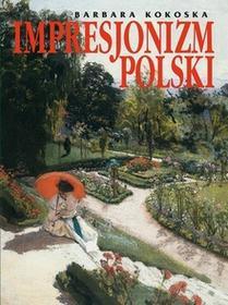 Olesiejuk Sp. z o.o. Barbara Kokoska Impresjonizm polski