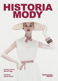 Arkady Historia mody - Opracowanie zbiorowe