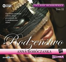 StoryBox.pl Saga rodu Michorowskich Tom 3 Rodzeństwo Audiobook Anna Rohóczanka