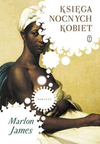 Księga nocnych kobiet MARLON JAMES
