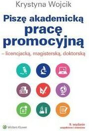 Wojcik Krystyna Piszę akademicką pracę promocyjną licencjacką magisterską doktorską - mamy na stanie, wyślemy natychmiast