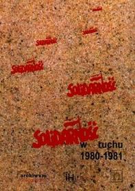 Niezależna Oficyna Wydawnicza red. Marcin Kula Solidarność w ruchu 1980-1981