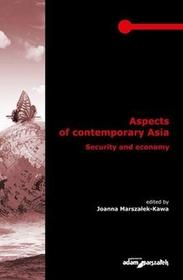 Aspects of contemporary Asia Security and economy Adam Marszałek