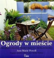 Powell Ann Marie Ogrody w mieście projektowanie przestrzeni i roślinności / wysyłka w 24h