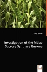 VDM Verlag Dr. Müller Investigation of the Maize Sucrose Synthase Enzyme