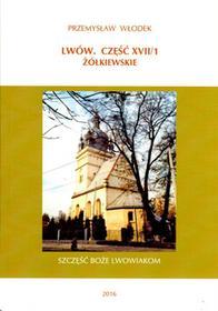 Wydawnictwo Kresów Wschodnich Przemysław Włodek Lwów. Część XVII/1. Żółkiewskie