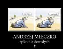 Tylko dla dorosłych - Andrzej Mleczko