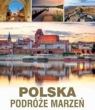 SBM praca zbiorowa Polska. Podróże marzeń