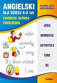 Literat Joanna Bednarska Angielski dla dzieci 6-8 lat. Pierwsze słówka. Ćwiczenia