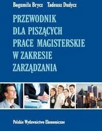 Przewodnik dla piszących prace magisterskie w zakresie zarządzania - dostępny od ręki, wysyłka od 2,99