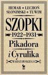 Julian Tuwim Szopki polityczne Cyrulika Warszawskiego i Pikadora 1922-1931 - mamy na stanie. wyślemy