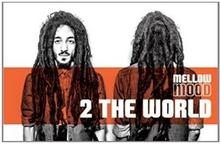 2 the World CD) Mellow Mood