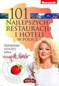 Axel Springer Polska Magda Gessler 101 najlepszych restauracji i hoteli w Polsce. Przewodnik 2014/2015