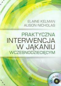 Praktyczna interwencja w jąkaniu wczesnodziecięcym z płytą CD - Elaine Kelman, Alison Nicholas