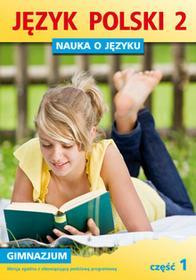 GWO Nauka o języku 2 Zeszyt ćwiczeń, część 1. Klasa 2 Gimnazjum Język polski - Praca zbiorowa