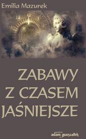 Mazurek Emilia Zabawy z czasem jaśniejsze