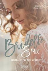 Wiedza Powszechna Bridelle Style. Inspirujące pomysły na ślub - Karolina Waltz, Magdalena Piechota