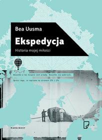 Marginesy Ekspedycja. Historia mojej miłości - Bea Uusma