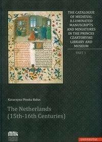 The Catalogue of Medieval Illuminated Manuscripts and Miniatures in the Princes Czartoryski Library Katarzyna Płonka-Bałus