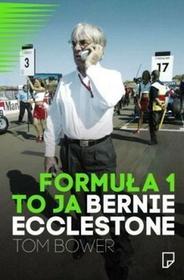 Marginesy Tom Bower Formuła 1 to ja. Bernie Ecclastone