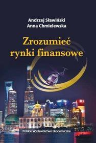 ZROZUMIEĆ RYNKI FINANSOWE Andrzej Sławiński