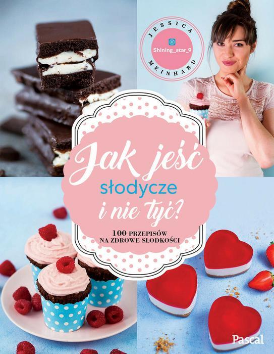 Jessica Meinhard Jak jeść słodycze i nie tyć