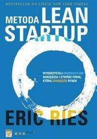 OnePress Metoda Lean Startup. Wykorzystaj innowacyjne narzędzia i stwórz firmę, która zdobędzie rynek - Ries Eric