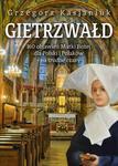 Fronda Gietrzwałd. 160 objawień Matki Boskiej dla Polski i Polaków - GRZEGORZ KASJANIUK