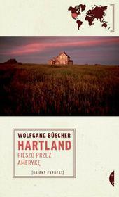 Czarne Hartland pieszo przez Amerykę - Wolfgang Buscher
