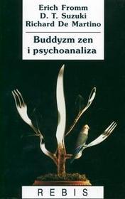 Rebis Buddyzm zen i psychoanaliza - Erich Fromm, Richard De Martino, Daisetz Teitaro Suzuki