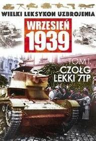 Edipresse Polska Wielki leksykon uzbrojenia Wrzesień 1939 Czołg lekki 7 TP