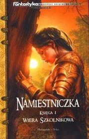Prószyński Wiera Szkolnikowa Namiestniczka. Księga I