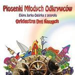 Orkiestra Dni Naszych Piosenki Młodych Odkrywców. CD Orkiestra Dni Naszych