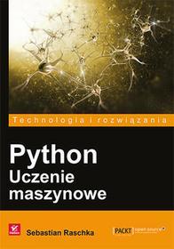 RASCHKA SEBASTIAN Python Uczenie maszynowe / wysyłka w 24h