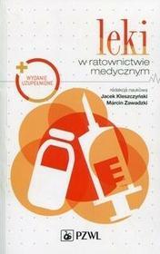 Wydawnictwo Lekarskie PZWL Leki w ratownictwie medycznym - Kleszczyński Jacek, Marcin Zawadzki