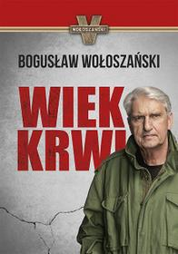 Wołoszański Wiek krwi - Bogusław Wołoszański