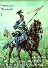 Napoleon V Źródła do historii Pułku Polskiego Lekkokonnego Gwardii Napoleona - Rembowski Aleksander