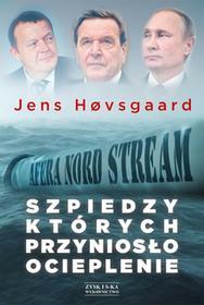 Szpiedzy, których przyniosło ocieplenie. Afera Nord Stream 2
