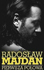 Pierwsza połowa. Wywiad rzeka z Radosławem Majdanem - Radosław Majdan