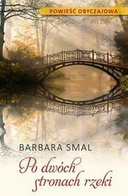 Bernardinum Po dwóch stronach rzeki   - Barbara Smal