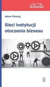 Wydawnictwo Naukowe Scholar Sieci instytucji otoczenia biznesu - Adam Płoszaj