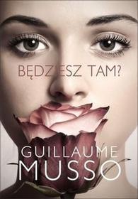 Będziesz tam? - Guillaume Musso