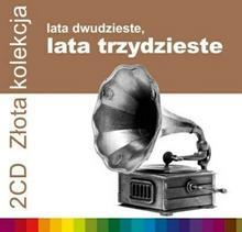 Z?ota kolekcja Lata dwudzieste Lata trzydzieste 2xCD Warner Music Poland