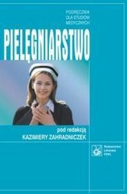 Zahradniczek Kazimiera (red.) Pielęgniarstwo Podręcznik dla studiów medycznych