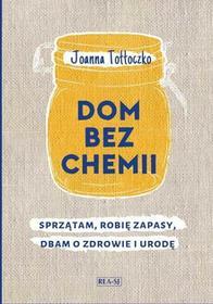 Rea Dom bez chemii Sprzątam robię zapasy dbam o zdrowie i urodę Joanna Tołłoczko